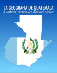 La geografía de Guatemala reading for Spanish novices