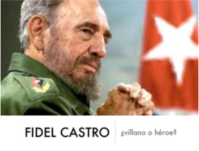 Fidel Castro: ¿villano o héroe? reading for Spanish students about the iconic Cuban leader