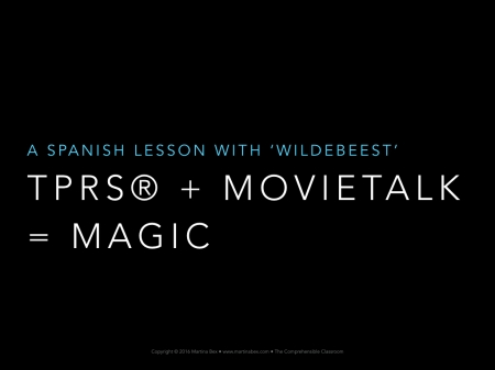 TPRS® + MovieTalk = Magic from The Comprehensible Classroom