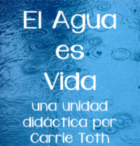 Water is life unit of study for Spanish classes